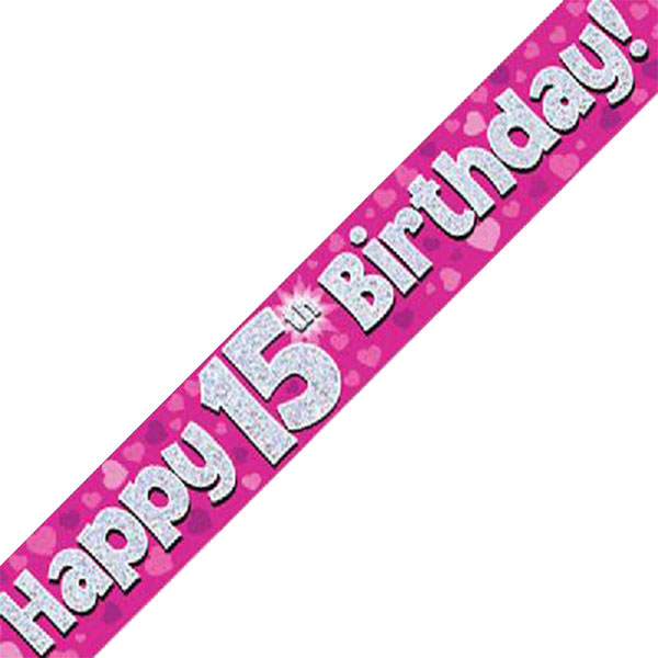 Happy 15th Birthday Banner Pink 9ft Holographic